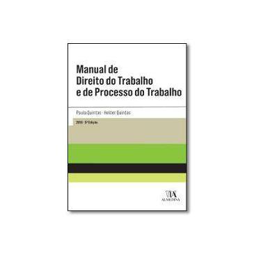 Manual de Direito do Trabalho e de Processo do Trabalho - Paula Quintas - 9789724064109