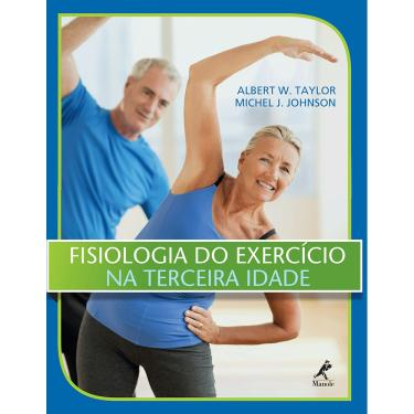 Fisiologia do Exercício na Terceira Idade - Johnson, Michel J.; Taylor, Albert W. - 9788520435854