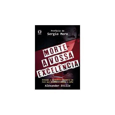 Livro - Morte a Vossa Excelência: Entenda a verdadeira história do juiz que desafiou e abalou a máfia