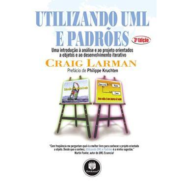 Utilizando Uml e Padrões - 3ª Edição 2007 - Larman, Craig - 9788560031528