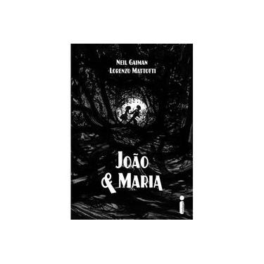 João & Maria - Mattotti, Lorenzo; Gaiman, Neil - 9788580577761