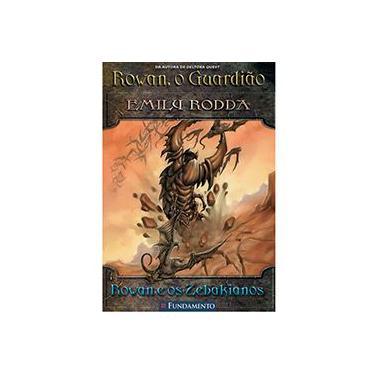 Rowan, o Guardião 4 - Rowan e os Zebakianos - Rodda, Emily - 9788576763659