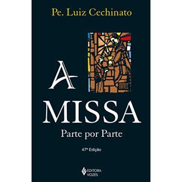 A Missa - Parte Por Parte - Cechinato, Luiz - 9788532600646