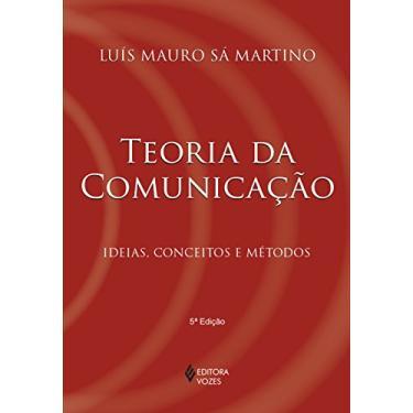 Teoria da Comunicação - Ideias, Conceitos e Métodos - Martino, Luis Mauro Sa - 9788532625175