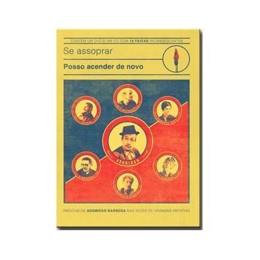Imagem de DVD - Se Assoprar Posso Acender de Novo - Inéditas de Adoniran Barbosa - Diversos Nacionais (dvd+cd)