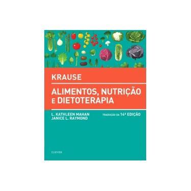 Krause. Alimentos, Nutrição e Dietoterapia - L. Kathleen Mahan - 9788535286632