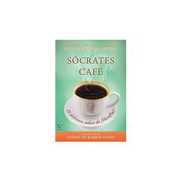 Sócrates Café - o Delicioso Sabor da Filosofia! - Phillips, Christopher - 9788568014035
