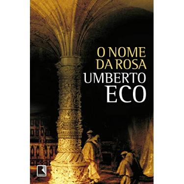 O Nome da Rosa - Eco, Umberto - 9788501081407
