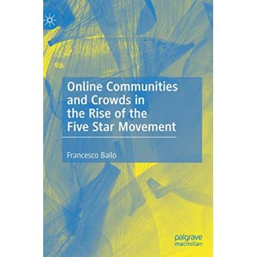 Online Communities and Crowds in the Rise of the Five Star Movement