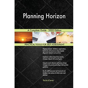 Planning Horizon A Complete Guide - 2020 Edition