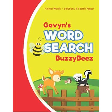 Gavyn's Word Search: Animal Creativity Activity & Fun for Creative Kids - Solve a Zoo Safari Farm Sea Life Wordsearch Puzzle Book + Draw & Sketch ... Letter Spelling Memory & Logic Skills