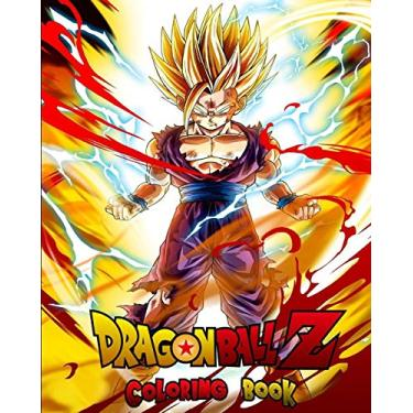 Dragon ball coloring book: : Premium Dragon Ball z Coloring Pages For Kids And Adults. Dragon Ball z Coloring Book High Quality