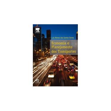 Economia e Planejamento Dos Transportes - Senna, Luiz Afonso Dos Santos - 9788535277364