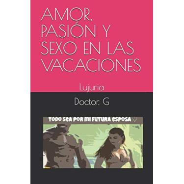 Imagem de Amor, Pasión Y Sexo En Las Vacaciones: Lujuria: 2