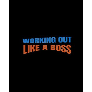 Working Out Like a Boss: Get Fit in the New Year! Use this 8 x 10-inch notebook to plan & track workouts.