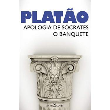 Apologia de Sócrates. O Banquete - Volume 20 - Platão - 9788544001127