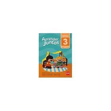 Aprender Juntos - História - 3º Ano - 5ª Ed. 2016 - Monica Lungov; Raquel Dos Santos Funari - 9788541814607
