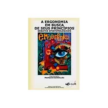 A Ergonomia em Busca de seus Princípios - Daniellou, François - 9788521203506
