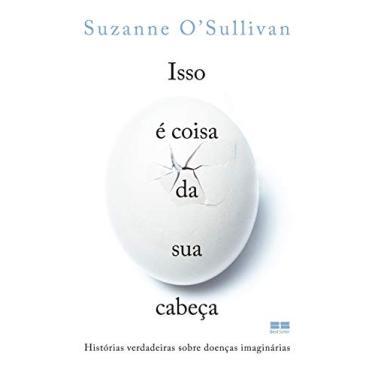 Isso É Coisa Da Sua Cabeça - Suzanna O'Sullivan - 9788576849742