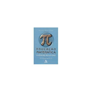 Educação Matemática - Vivências Refletidas - Meneghetti , Renata Cristina Geromel - 9788588208797