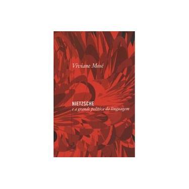 Nietzsche E A Grande Política Da Linguagem - Capa Comum - 9788520006757