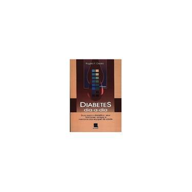 Diabetes Dia-a-dia - Oliveira, Rogério F. - 9788573096071