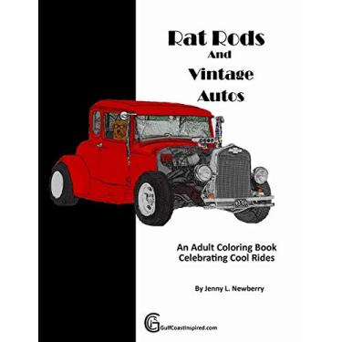 Rat Rods and Vintage Autos: An Adult Coloring Book Celebrating Cool Rides: 2