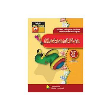 Matemática 2º Ano - Ensino Fundamental - Luciana Rodrigues Loureiro, Renata Soares Rodrigues - 9788504013856