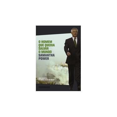 O Homem que Queria Salvar o Mundo - Power, Samantha - 9788535912845