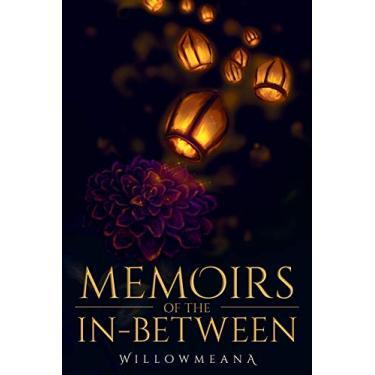 Memoirs of the In-Between