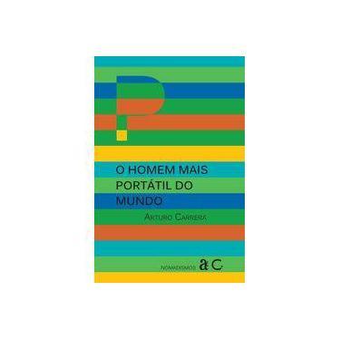 O Homem Mais Portatil Do Mundo - Carrera Arturo - 9788579201592