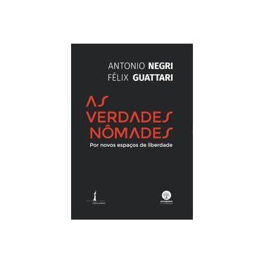 As Verdades Nômades. Por Novos Espaço de Liberdade - Antonio Negri - 9788569536123