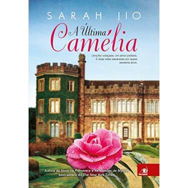Última Camélia, A - Sarah Jio - 9788581638355