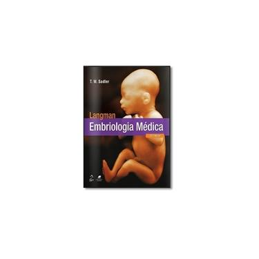 Langman - Embriologia Médica - 13ª Ed. 2016 - Sadler, T.w. - 9788527729048
