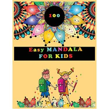 "100 Easy Mandala For Kids: basic Coloring Book for Kids & Teens Perfect for Boys & Girls is fun easy relaxing stress relieving patterns [v4] 8.5""x11"" 21.59*27.94 cm 102page"