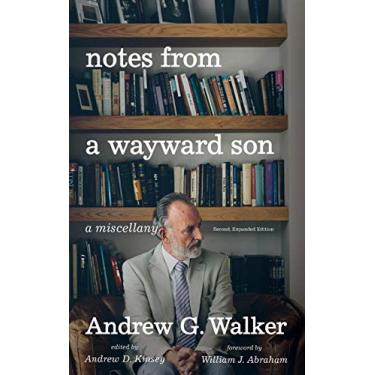 Notes from a Wayward Son: A Miscellany. Second, Expanded Edition