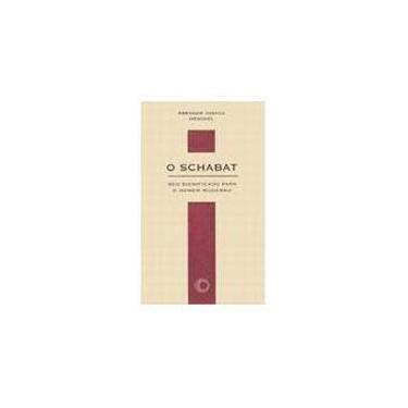 O Schabat: Seu Significado para o Homem Moder - Heschel, Abraham Joshua - 9788527302333