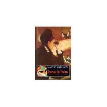 Teorias do Teatro - Carlson, Marvin - 9788571391536
