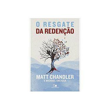 O Resgate da Redenção - Matt Chandler - 9788527506670