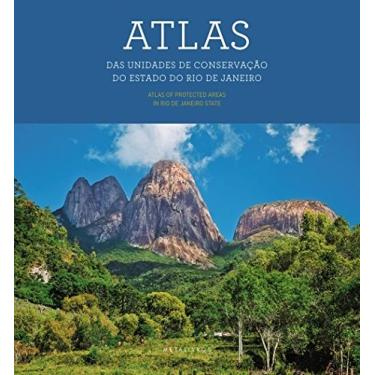 Atlas. Das Unidades de Conservação do Estado do Rio de Janeiro - Capa Comum - 9788582200087