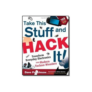 Take This Stuff And Hack It!