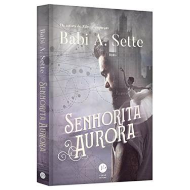 Senhorita Aurora + Marcador - Babi A. Sette - 9788501302236