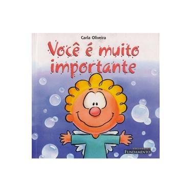 Você É Muito Importante - Oliveira, Carla - 9788576765684