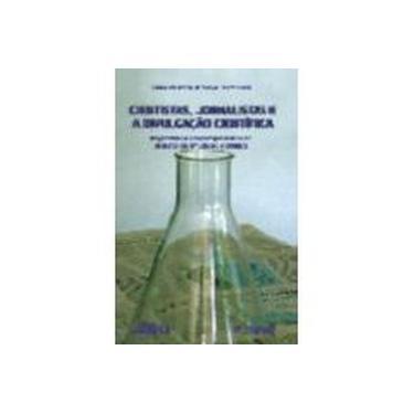 Cientistas, Jornalistas E A Divulgação Científica - Capa Comum - 9788574960388