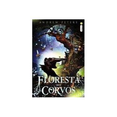 Floresta dos Corvos - Andrew Peterson - 9788580572513