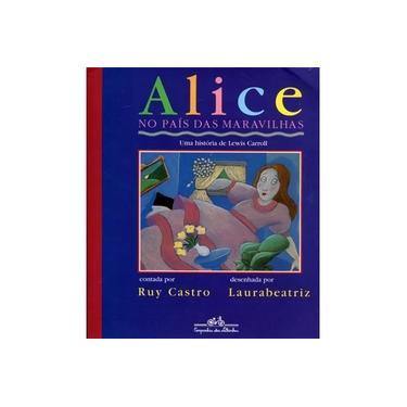 Alice no Pais das Maravilhas - Castro, Ruy - 9788585466022