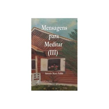 Mensagens Para Meditar III - Failde,antonio Maria - 9788579260513