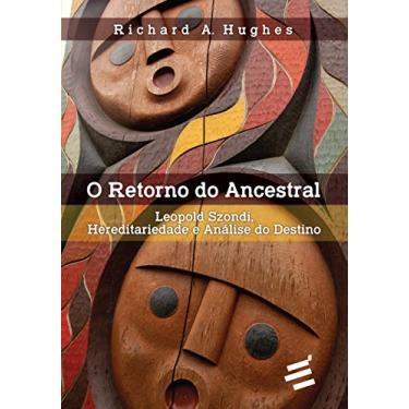 Retorno do Ancestral - Richard A. Hughes - 9788580332339