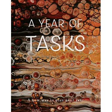 A Year of Tasks: Orange Flow: A new way to plan your year (8 x 10 inches, 120 pages)