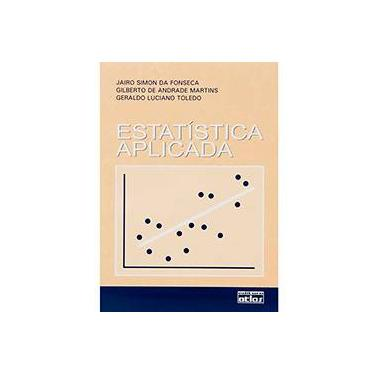 Estatística Aplicada - Fonseca, Jairo Simon Da - 9788522419012